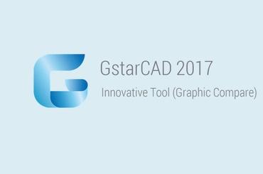 GstarCAD 2017 và các tính năng mới nhất