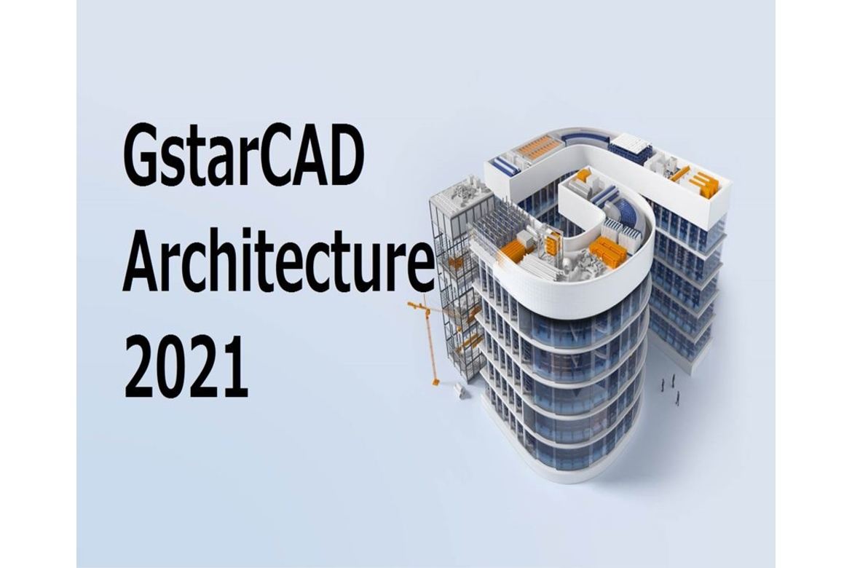 GstarCAD Architecture 2021 phần mềm thiết kế kiến trúc tuyệt vời!